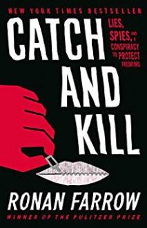 Catch and Kill - Ronan Farrow