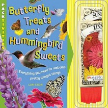 Butterfly Treats and Hummingbird Sweets: PACK-tivities - Lori Stein