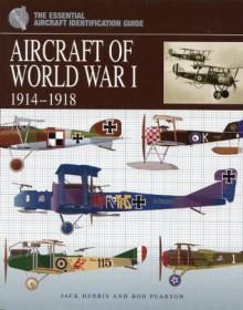 Aircraft of World War I 1914-1918 - Jack Herris