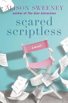 Scared Scriptless: A Novel - Alison Sweeney