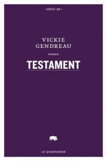 Testament - Vickie Gendreau