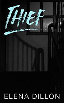 Thief - Elena Dillon