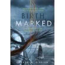 Birthmarked (Birthmarked #1) - Caragh M. O'Brien
