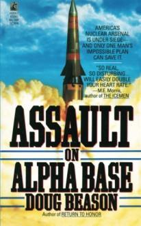 Assault on Alpha Base - Doug Beason