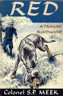 Red, a Trailing Bloodhound - S.P. Meek
