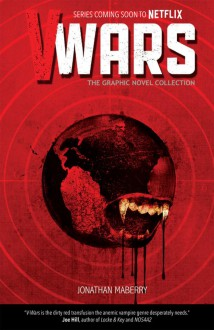 V-Wars: The Graphic Novel Collection - Jonathan Maberry,Alan Robinson,Marco Turini