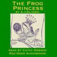 The Frog Princess - Antoni Józef Gliński, Cathy Dobson