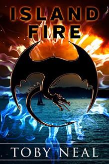Island Fire (Island Series Book 1) - Toby Neal