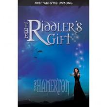 The Riddler's Gift (Lifesong, #1) - Greg Hamerton