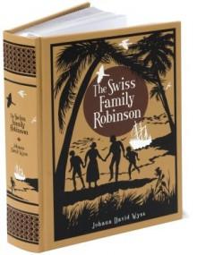 The Swiss Family Robinson - Johann David Wyss, Thomas Heath Robinson