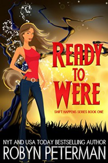 Ready to Were: Shift Happens Series Book One - Robyn Peterman