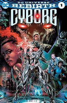 Cyborg (2016-) #1 - John Semper Jr., Will Conrad, Ivan Nunes, Tony Kordos, Paul Pelletier