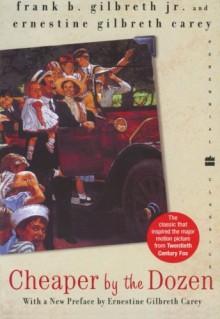 Cheaper by the Dozen - Frank B. Gilbreth Jr.,Ernestine Gilbreth Carey