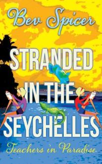 stranded in the seychelles - Bev Spicer