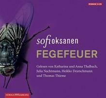 Fegefeuer - Katharina Thalbach,Anna Thalbach,Angela Plöger,Julia Nachtmann,Sofi Oksanen,Thomas Thieme,Heiko Deutschmann