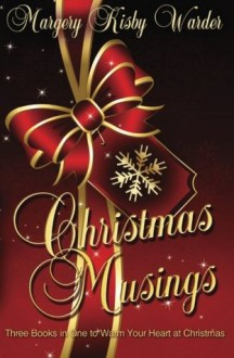 Christmas Musings: Collection of Inspirational Stories and Poems - Margery Kisby Warder, Brandy Walker