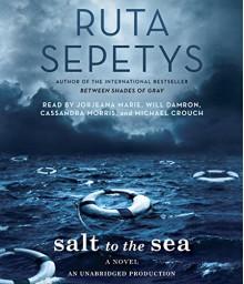 Salt to the Sea - Ruta Sepetys, Jorjeana Marie, Will Damron, Cassandra Morris, Michael Crouch