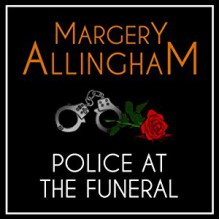 Police at the Funeral - Margery Allingham,David Thorpe