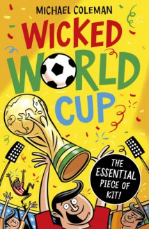 Wicked World Cup - Michael Coleman