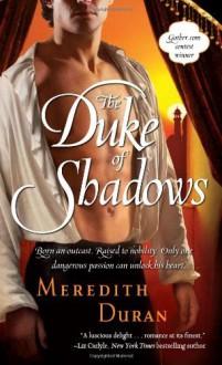 By Meredith Duran The Duke of Shadows - Meredith Duran