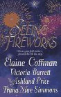 Seeing Fireworks - Elaine Coffman, Ashland Price, Victoria Barrett, Trana Mae Simmons
