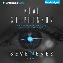 Seveneves: A Novel - Neal Stephenson, Will Damron, Mary Robinette Kowal