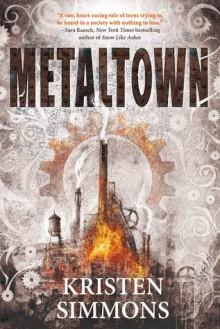 Metaltown - Kristen Simmons