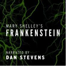 Frankenstein - Mary Shelley, Dan Stevens