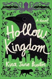 Hollow Kingdom - Kira Jane Buxton