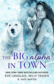 The Big Alpha in Town - Eve Langlais