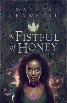 A Fistful of Honey - Malena Crawford