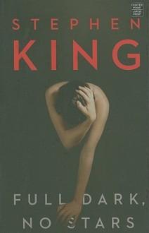 Full Dark, No Stars (Center Point Platinum Mystery (Large Print)) - Stephen King