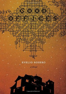 Good Offices - Evelio Rosero, Anne McLean, Anna Milsom