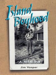 Island Boyhood: A Memoir - Jim Vosper, Jon Olson