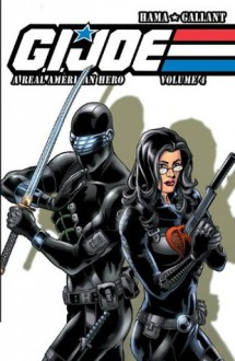 G.I. Joe: A Real American Hero Vol. 4 - Larry Hama, S.L. Gallant, Ron Wagner