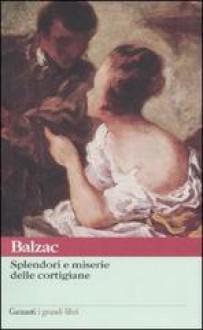 Splendori e miserie delle cortigiane - Honoré de Balzac, Anna Premoli, Francesco Niederberger