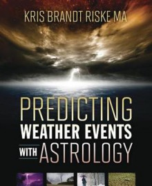 Predicting Weather Events with Astrology - Kris Brandt Riske