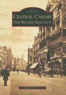 Central Cardiff: The Second Selection - Brian Lee