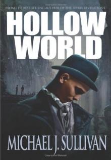 Hollow World - Michael J Sullivan