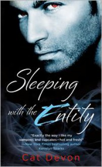 Sleeping with the Entity - Cat Devon