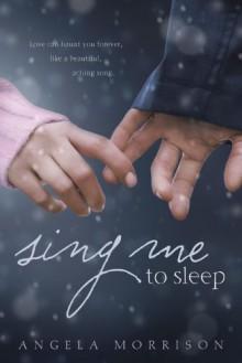 Sing Me to Sleep - Angela Morrison