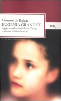 Eugénie Grandet - Grazia Deledda, Riccardo Reim, Honoré de Balzac