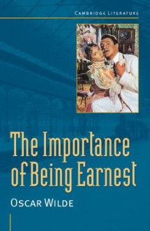 The Importance of Being Earnest (Cambridge Literature) - Oscar Wilde, John Lancaster, Judith Baxter