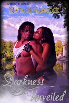Darkness Unveiled (Cursed in Darkness, #7) - Natalie Hancock