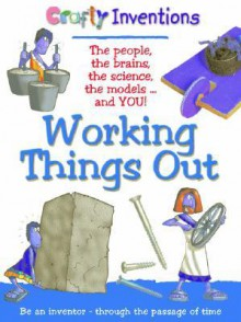 Working Things Out: Pulleys, Turbines Machines The Science The Models And You! - Gerry Bailey