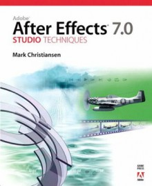 Adobe After Effects 7.0 Studio Techniques - Mark Christiansen