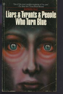 Liars, Tyrants And People Who Turn Blue - Barbara Paul