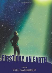 First Day on Earth - Cecil Castellucci