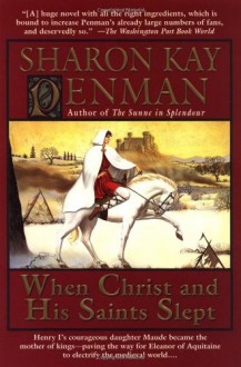 When Christ and His Saints Slept: A Novel - Sharon Kay Penman