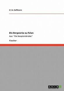 Die Bergwerke Zu Falun - E.T.A. Hoffmann